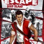 Escape Dead Island 2014 Free Download